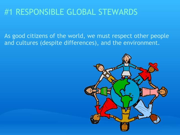 1 responsible global stewards