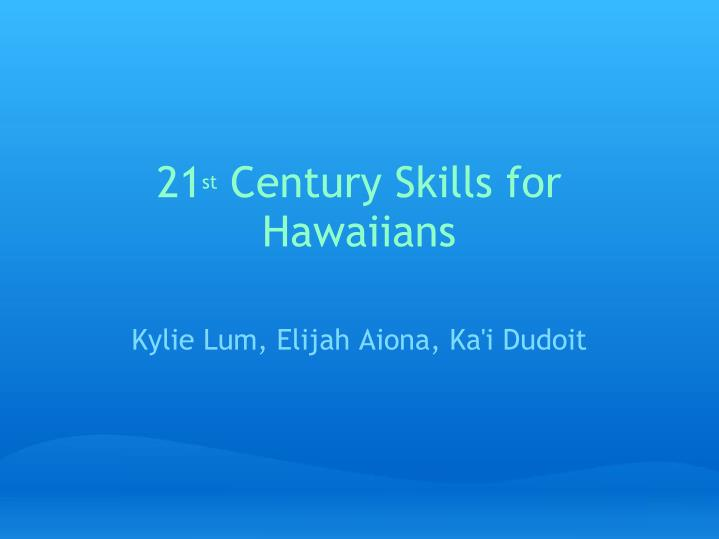 21 st century skills for hawaiians