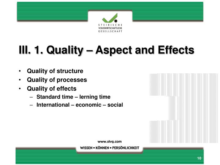 III. 1. Quality – Aspect and Effects