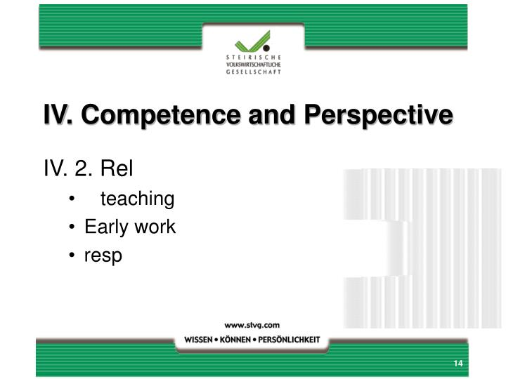 IV. Competence and Perspective