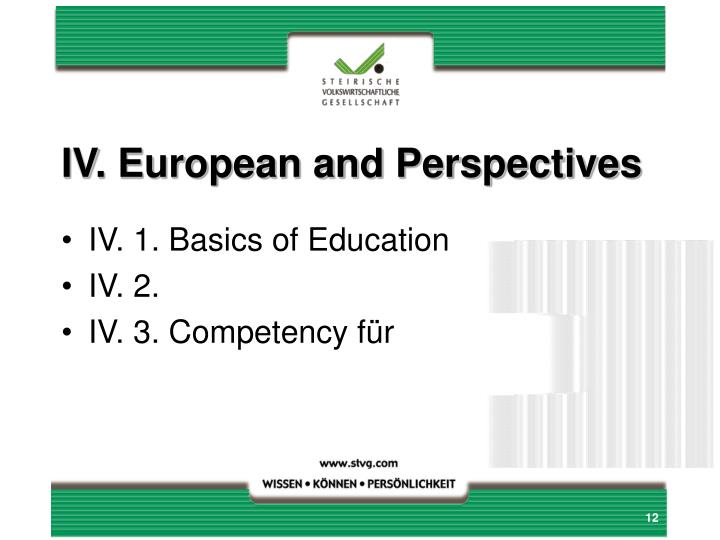 IV. European and Perspectives