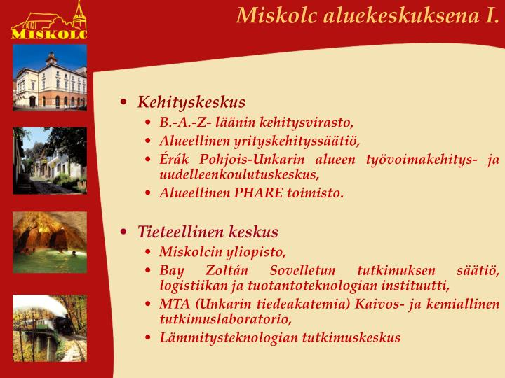 Miskolc aluekeskuksena I.