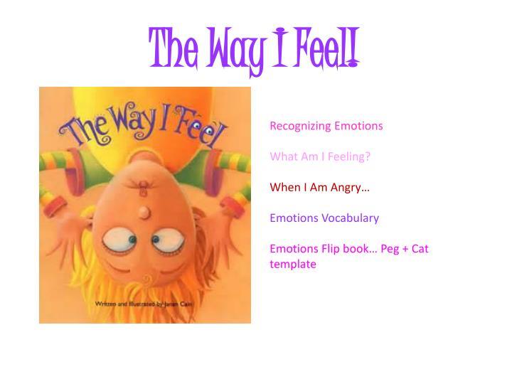 The Way I Feel!