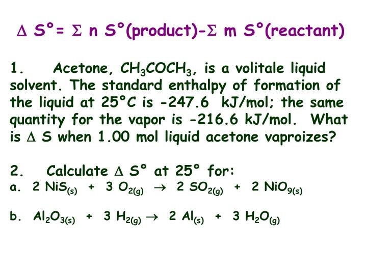  S°=  n S°(product)- m S°(reactant)