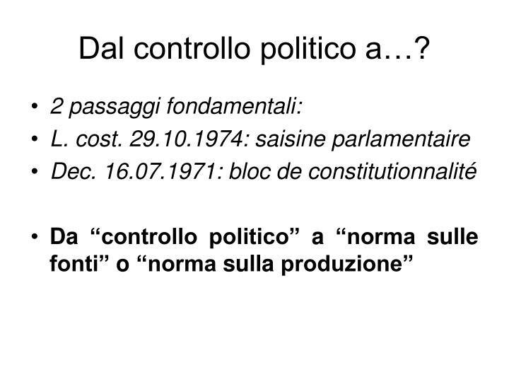 Dal controllo politico a…?