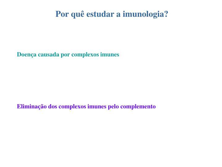 Por quê estudar a imunologia?