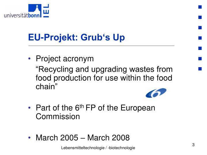 EU-Projekt: Grub's Up