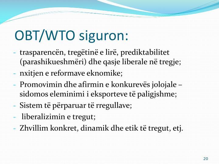 OBT/WTO siguron: