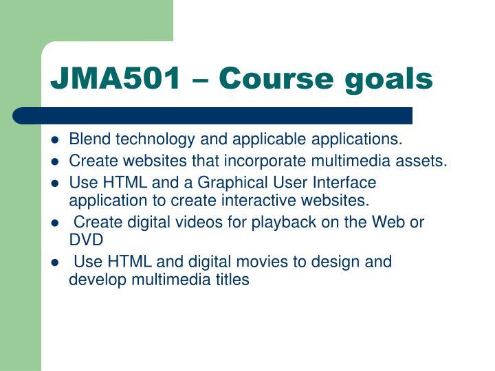 JMA501 – Course goals