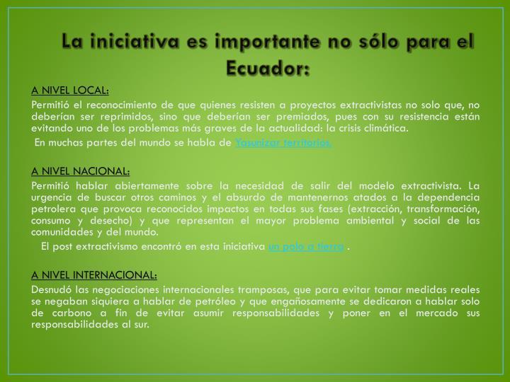 La iniciativa es importante no sólo para el Ecuador: