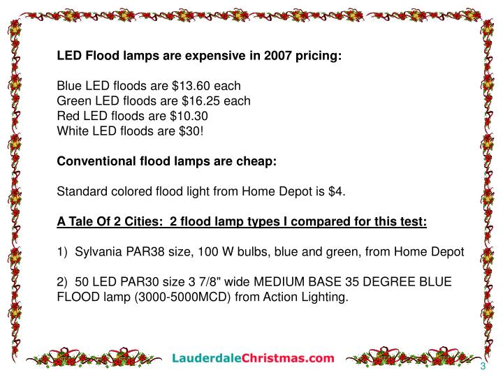 LED Flood lamps are expensive in 2007 pricing:
