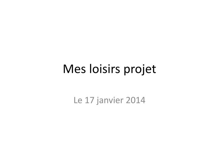 Mes loisirs projet