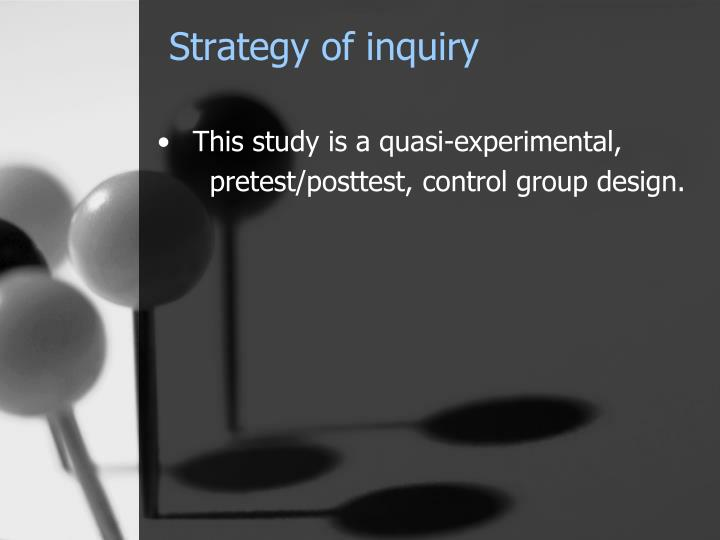 Strategy of inquiry