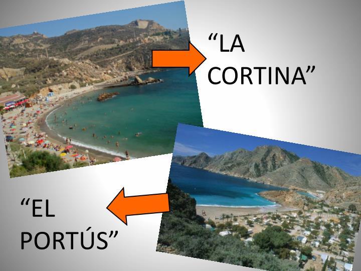 """""""LA CORTINA"""""""