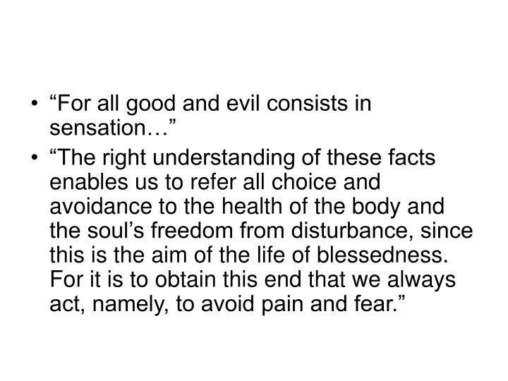 """For all good and evil consists in sensation…"""