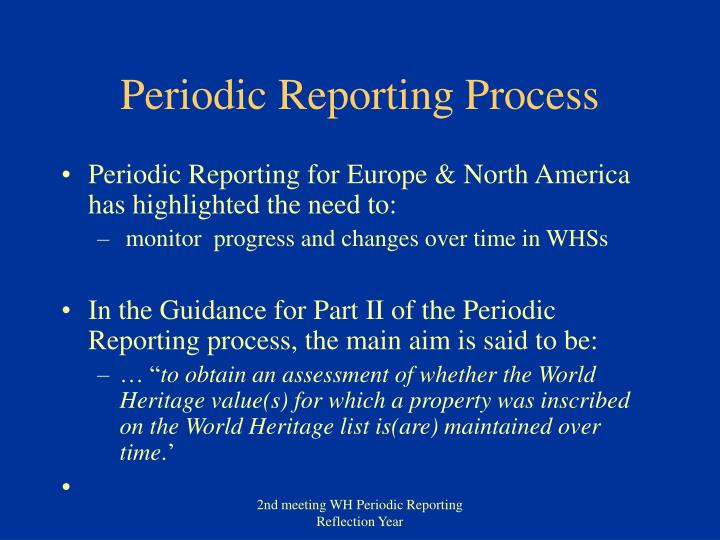Periodic reporting process