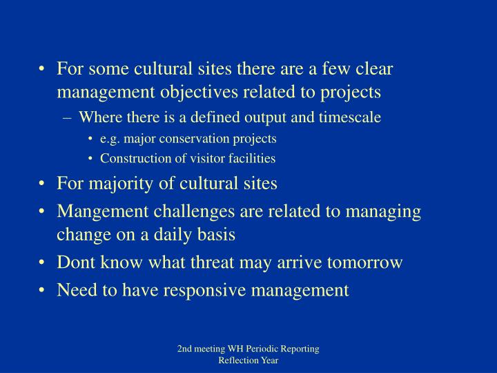 For some cultural sites there are a few clear management objectives related to projects