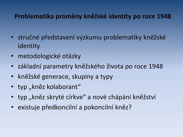 Problematika proměny kněžské identity po roce 1948