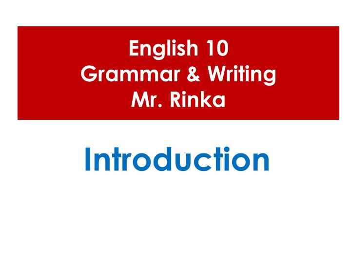 english 10 grammar writing mr rinka