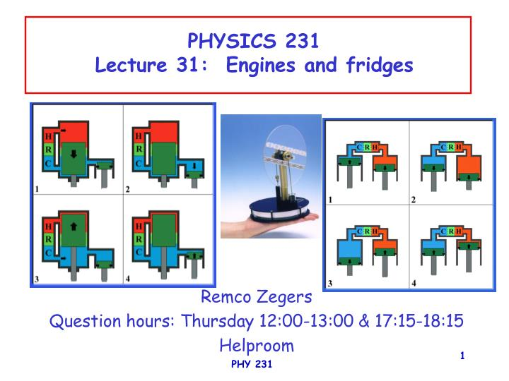 Physics 231 lecture 31 engines and fridges
