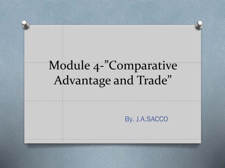 Module 4 comparative advantage and trade