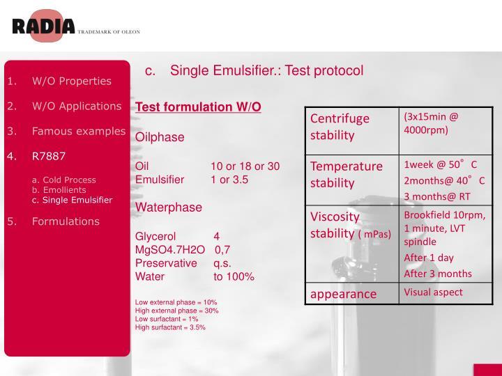 c.Single Emulsifier.: Test protocol