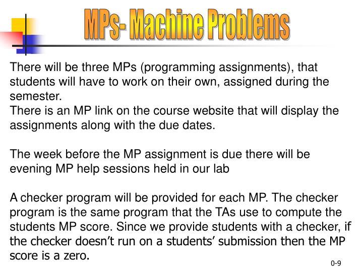 MPs- Machine Problems