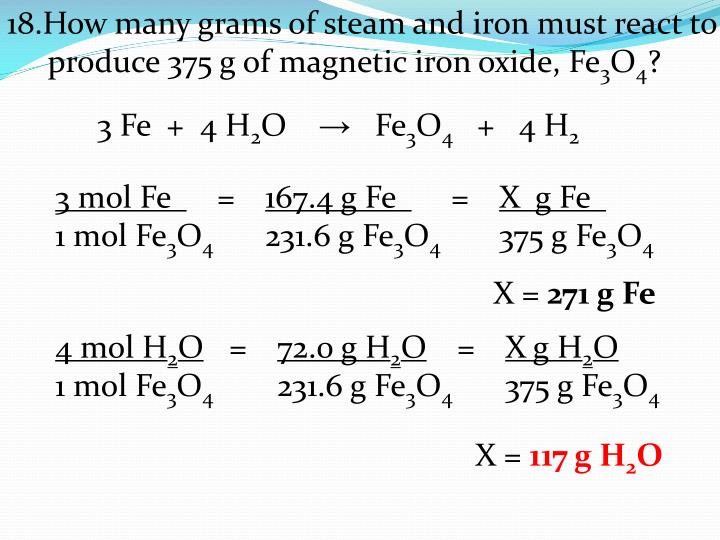18.How many grams of steam and iron must react to