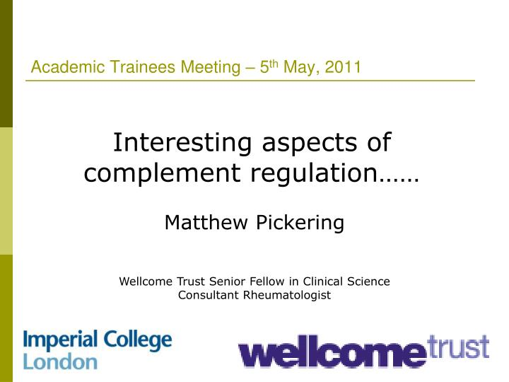 Academic trainees meeting 5 th may 2011