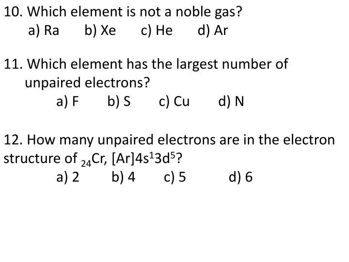 10. Which element is not a noble gas?