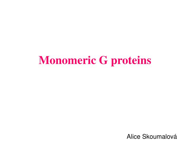 Monomeric g proteins