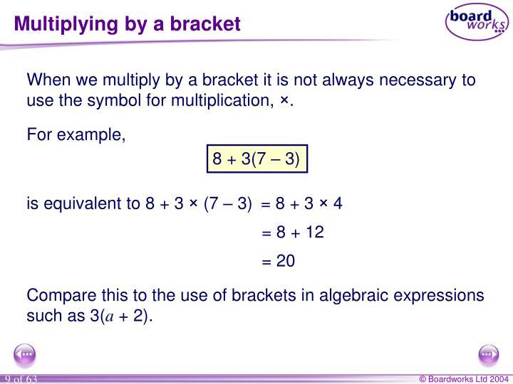 Multiplying by a bracket