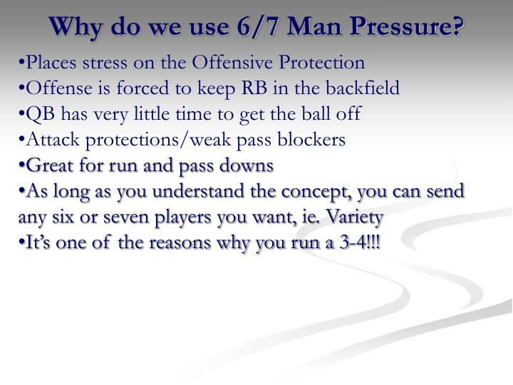 Why do we use 6 7 man pressure