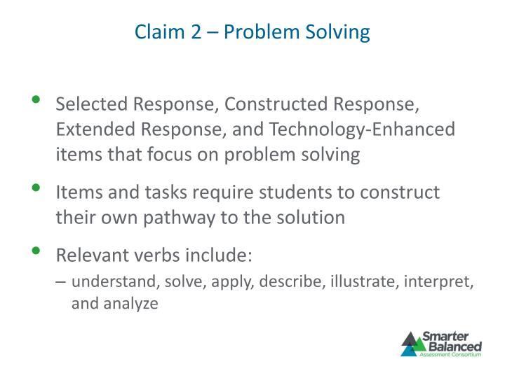 Claim 2 – Problem Solving