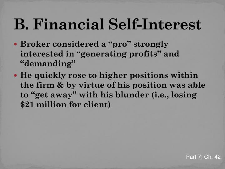 B. Financial Self-Interest