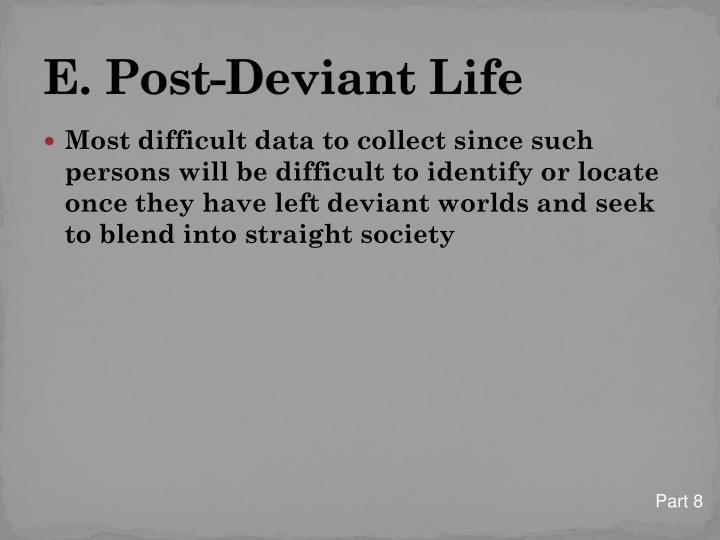E. Post-Deviant Life