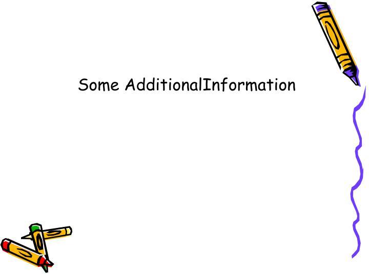 Some AdditionalInformation