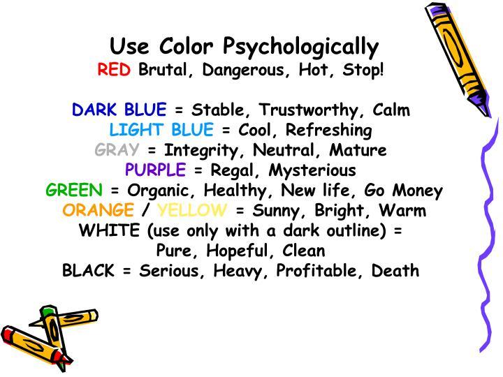 Use Color Psychologically
