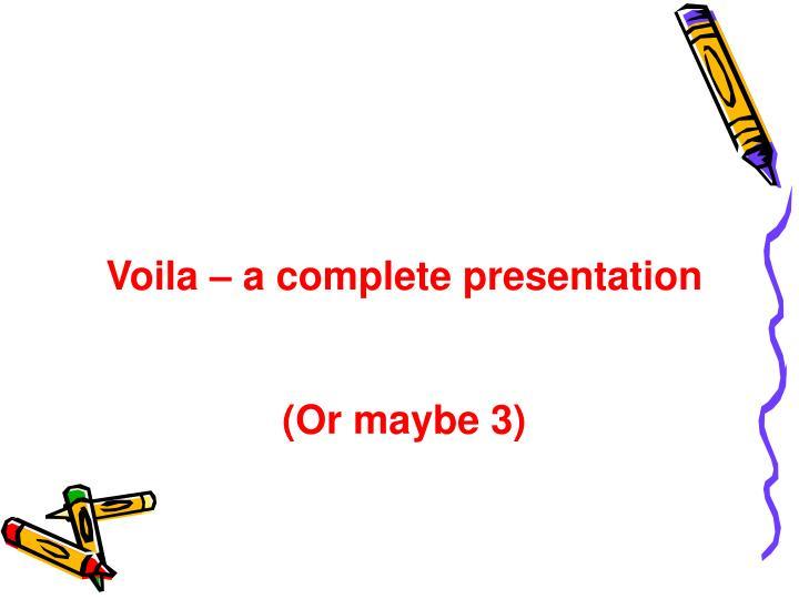 Voila – a complete presentation