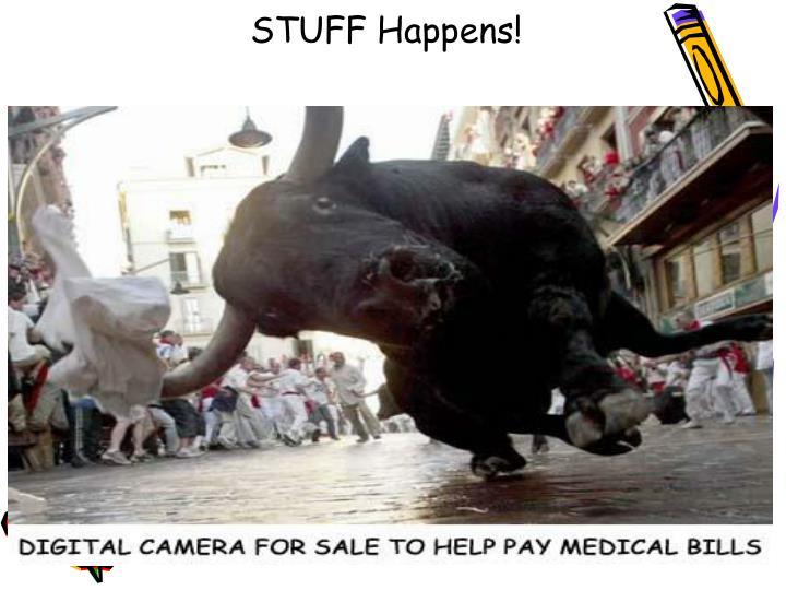 STUFF Happens!