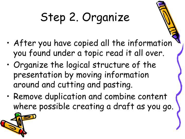 Step 2. Organize