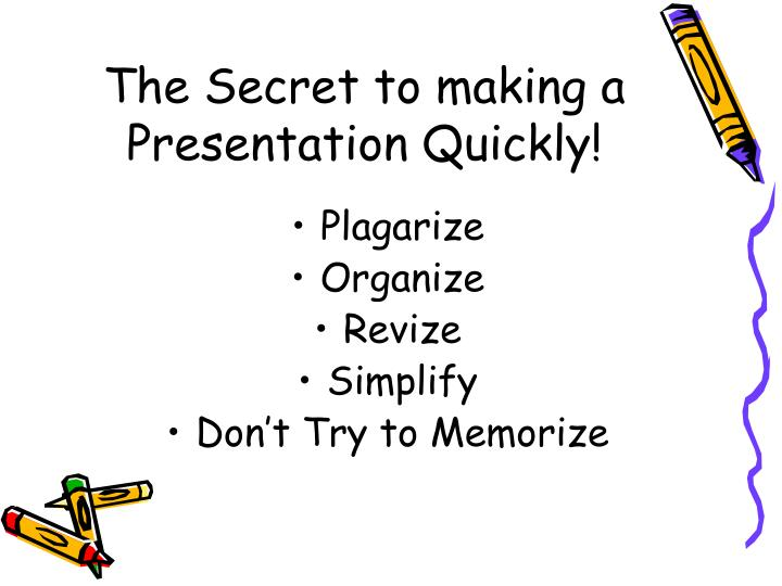 The Secret to making a
