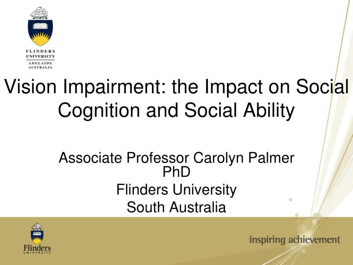 Vision impairment the impact on social cognition and social ability