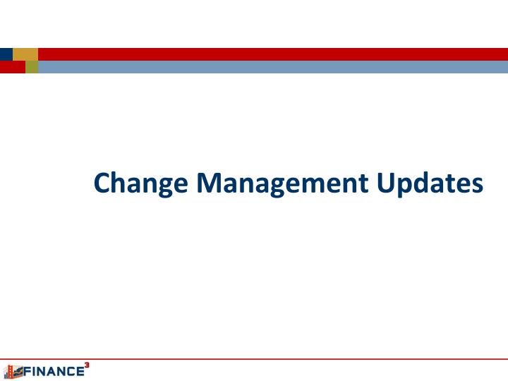 Change Management Updates