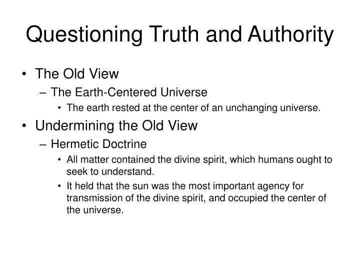 Questioning truth and authority