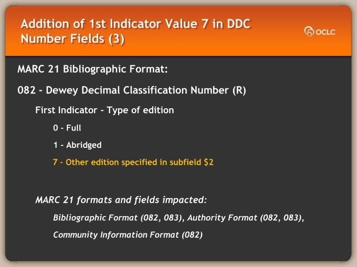 Addition of 1st Indicator Value 7 in DDC Number Fields (3)