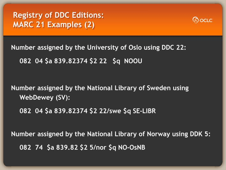 Registry of DDC Editions:                          MARC 21 Examples (2)