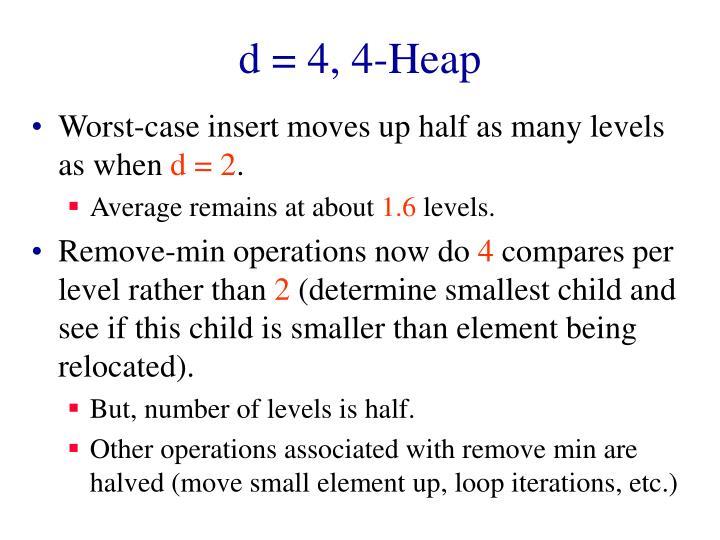 d = 4, 4-Heap