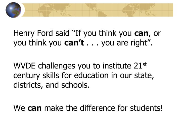 "Henry Ford said ""If you think you"