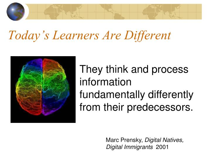 Today's Learners Are Different